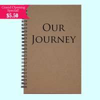 Our Journey - Journal, Book, Custom Journal, Sketchbook, Scrapbook, Extra-Heavyweight Covers
