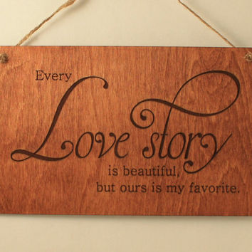 Love story sign Laser engraved Wood sign Love message Wood saying Gift for her Valentine's day gift Wooden sign Love decoration Small sign