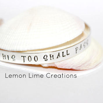 This Too Shall Pass, Hand Stamped, Inspirational Bracelet,  Motivational Cuff , Inside Personalized, Movtivation  Jewelry