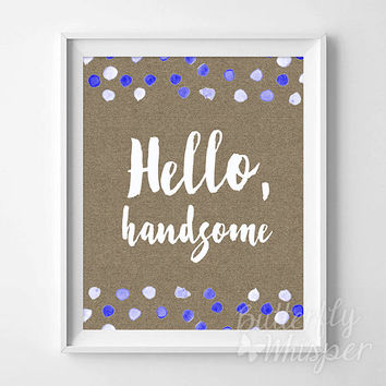 Baby boy nursery room print decor, Hello handsome, Printable baby shower gift idea, Nursery wall art decor, Nursery prints