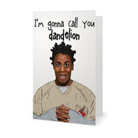 I'm Gonna Call You Dandelion (Orange Is The New Black) -- Greeting Card