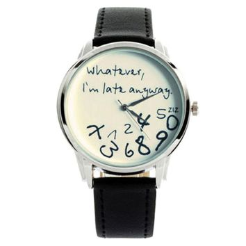 Whatever, I'm Late Anyway - Wrist Watch