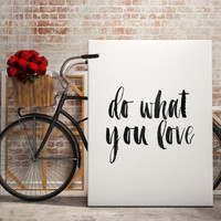 "Wall artwork ""Do What You Love"" Typographic art Home decor Inspirational quote Motivational poster typography quote Love What you do"