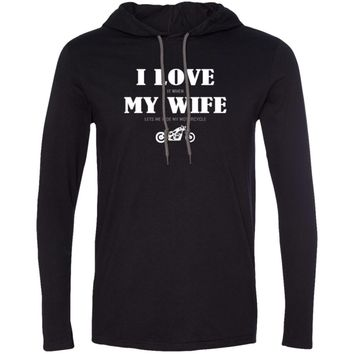 I Love It When My Wife Lets Me Ride My Motorcycle 987 Anvil LS T-Shirt Hoodie