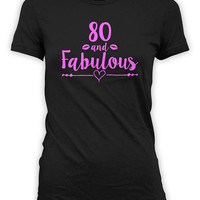80th Birthday Ideas For Women Birthday T Shirt Bday Present Grandma Shirt For Her Custom Age Personalized 80 And Fabulous Ladies Tee - BG540