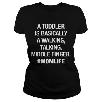 A toddler is basically a walking talking middle finger shirt