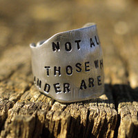 Silver Shield Ring-Not All Those Who Wander Are Lost-Dome Ring-Secret Message Ring, Handstamped Aluminum Ring