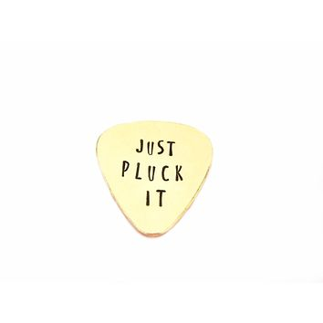 Just Pluck It and Stamped Custom Guitar Pick / Gift for Him / Gift for Dad / Personalized Gift