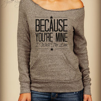 Johnny Cash-- Because You're Mine I Walk The Line -- design on Wide neck fleece sweatshirt. Sizes S-XL.  Other colors available.
