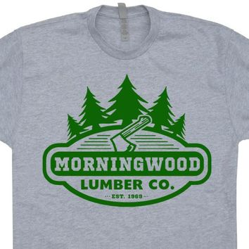 Morning Wood T Shirt Offensive T Shirt Saying Morningwood Lumber Company Tee