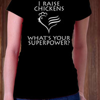 Raise Chicken Super Woman Funny Quote Women T Shirt - T Shirt - Full Cotton T Shirt - High Quality Printing - All Color Available )