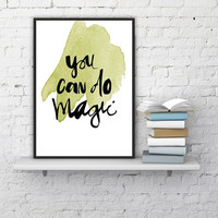 """PRINTABLE ART - One Poster """" You can do Magic """""""