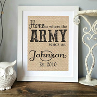 Home Is Where The Army Sends Us / Personalized Army Gift / Armed Forces Gift / Military Gift / Military Wedding Gift  / Army Wife Gift