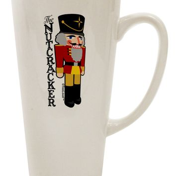 The Nutcracker with Text 16 Ounce Conical Latte Coffee Mug by TooLoud