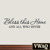 Bless This Home and All Who Enter Wall Decal Family Wall Decals Home Decor Words
