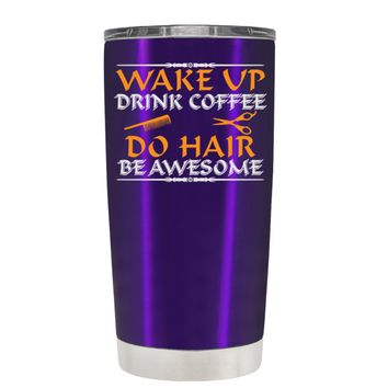 Wake Up Drink Coffee Do Hair on Translucent Purple 20 oz Tumbler Cup