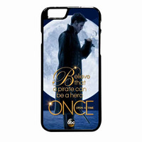 Once Upon A Time Captain Hook Believe iPhone 6S Plus case