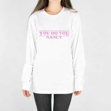 You Do You Nancy Long Sleeve Tee
