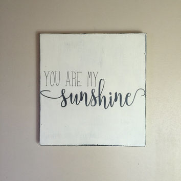 "You are my sunshine, nursery wall decor, painted wood sign, little boy or girls room decor, 12"" x 12"""