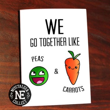 Peas and Carrots - You and Me Anniversary Card, Forrest Gump Inspired Quote 5 X 7 Inches