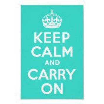 Turquoise Keep Calm and Carry On Posters