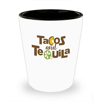 Tacos And Tequila Foodie and Drink Shot Glass