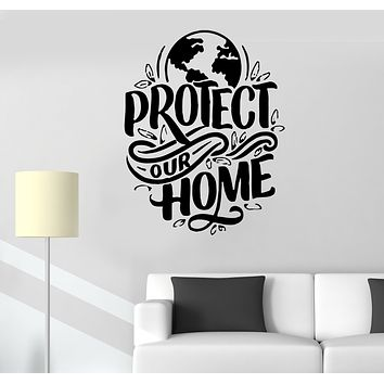 Wall Decal Protect Our Home Lettering Words Earth Nature Environment Vinyl Sticker (ed1681)