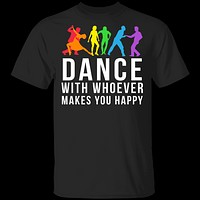 Dance With Whoever Makes You Happy T-Shirt