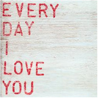 Sugarboo Art Print: Everyday I Love You