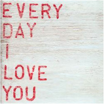 Sugarboo Designs: Everyday I Love You Wall Art