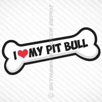 Dog Bone I Love My Pit Bull Vinyl Decal Bumper Sticker Pitbull Car Truck SUV Van