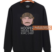 Hooper Drives The Boat Sweatshirt Unisex Adult Size S to 3XL