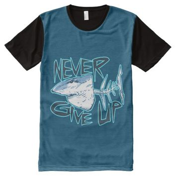 never give up great white shark All-Over print t-shirt