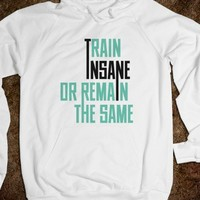 Train Insane - Awesome Hoodies