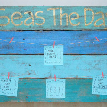 Seas The Day; Photo Board