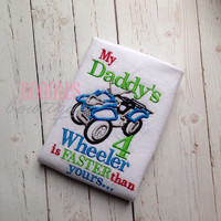 My Daddy's Four Wheeler Is Faster Embroidered Shirt