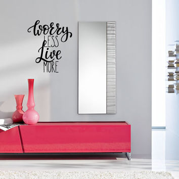 Worry Less Live More Vinyl Wall Decal Sticker Graphic