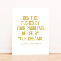 "Printable Art ""Don't Be Pushed by Your Problems but Lead by Your Dreams"" By Emmerson Typography Poster Home Decor Office Decor Poster"