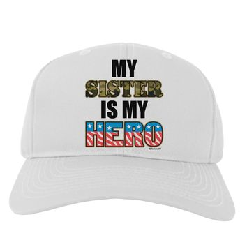 My Sister is My Hero - Armed Forces Adult Baseball Cap Hat by TooLoud