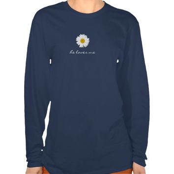 He Loves Me Daisy T-shirts