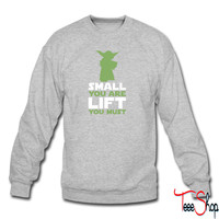 Small You Are, Lift You Must sweatshirt