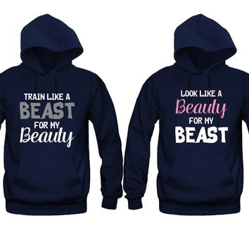 Train Like A Beast For my Beauty - Look Like A Beauty For My Beast Unisex Couple Matching Hoodies