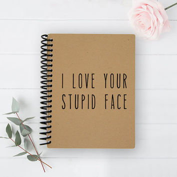 Spiral Notebook - Spiral Planner Calendar - Journal - Bullet Journal - Graph Journal - 100% Recycled - I love your stupid face