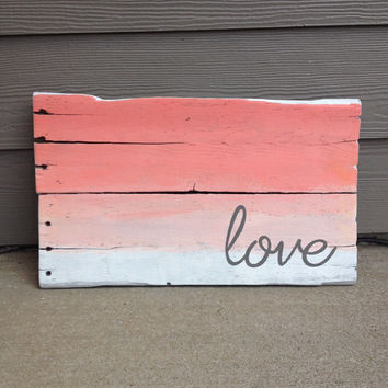 Rustic Wood Love Sign Coral Salmon Ombre Gradient