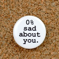 0% sad about you... button