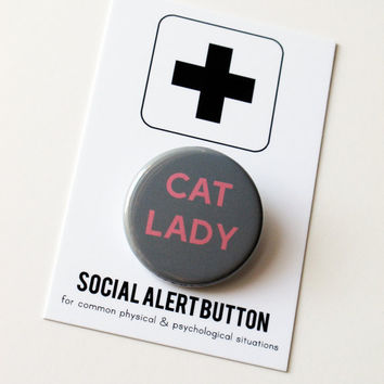 CAT LADY Button - cat button, kitten, kitty cat, crazy cat lady pin, funny button, gray pink
