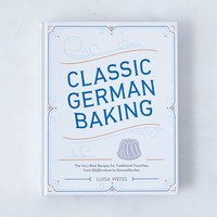 Classic German Baking: The Very Best Recipes for Traditional Favorites, Signed Copy