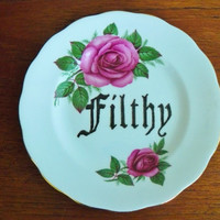 Filthy hand painted vintage bone china bread and butter plate with hanger recycled humor word display