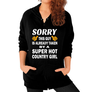 Taken by a super hot country girl Zip Hoodie (on woman)