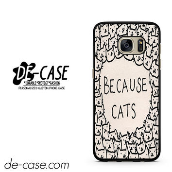 Because Cats DEAL-1715 Samsung Phonecase Cover For Samsung Galaxy S7 / S7 Edge